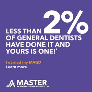 One of less than 2% of dentists to earn the MAGD designation